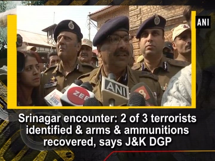 Srinagar encounter: 2 of 3 terrorists identified and arms and ammunitions recovered, says J and K DGP