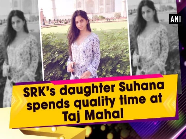 SRK's daughter Suhana spends quality time at Taj Mahal