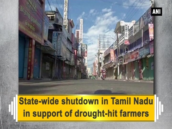 State-wide shutdown in Tamil Nadu in support of drought-hit farmers