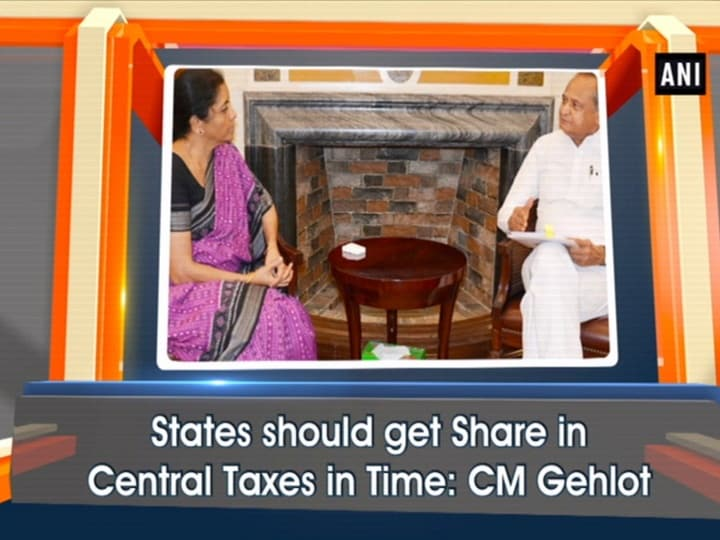 States should get Share in Central Taxes in Time: CM Gehlot