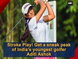 Stroke Play! Get a sneak peak of India's youngest golfer Aditi Ashok
