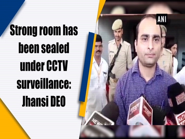 Strong room has been sealed under CCTV surveillance: Jhansi DEO