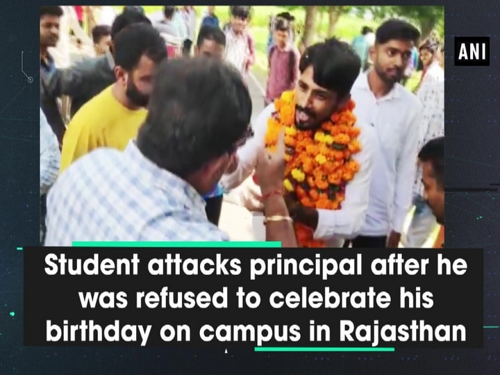 Student attacks principal after he was refused to celebrate his birthday on campus in Rajasthan