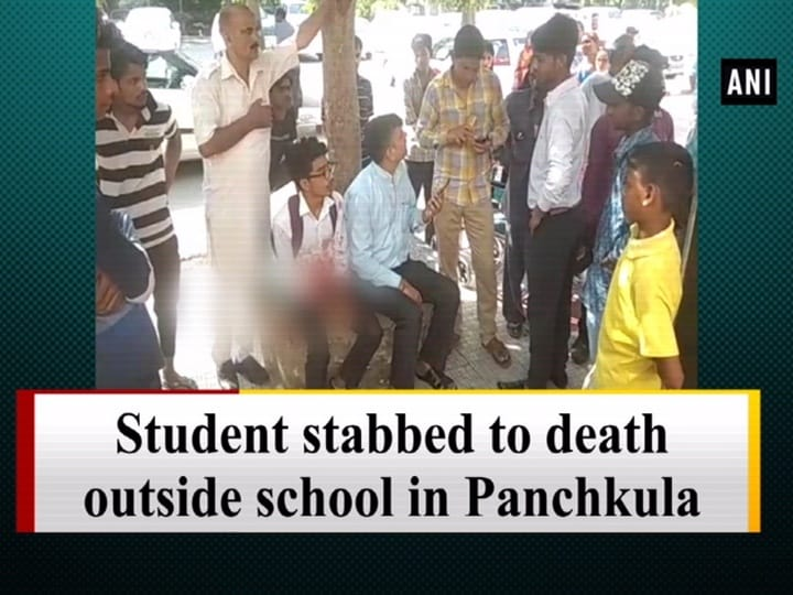 Student stabbed to death outside school in Panchkula