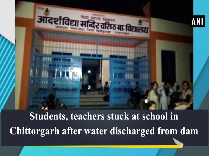 Students, teachers stuck at school in Chittorgarh after water discharged from dam