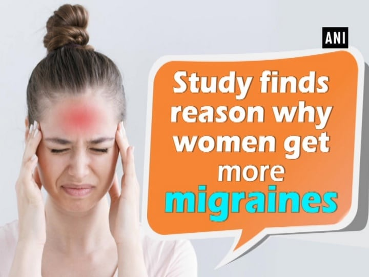 Study finds reason why women get more migraines