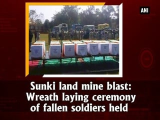 Sunki land mine blast: Wreath laying ceremony of fallen soldiers held