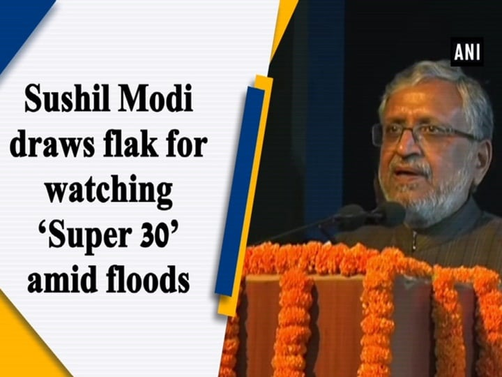 Sushil Modi draws flak for watching 'Super 30' amid floods