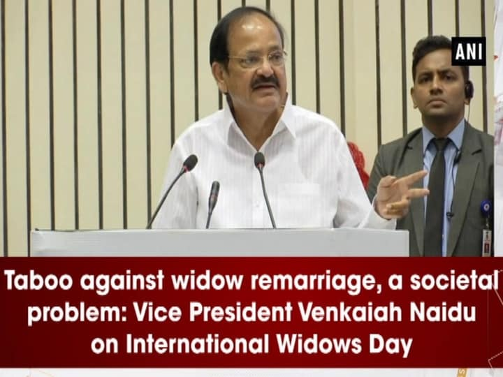 Taboo against widow remarriage, a societal problem: Vice President Venkaiah Naidu on International Widows Day