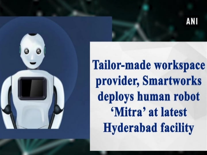 Tailor-made workspace provider, Smartworks deploys human robot 'Mitra' at latest Hyderabad facility