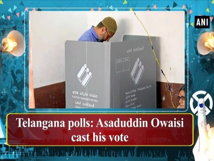 Telangana polls: Asaduddin Owaisi cast his vote