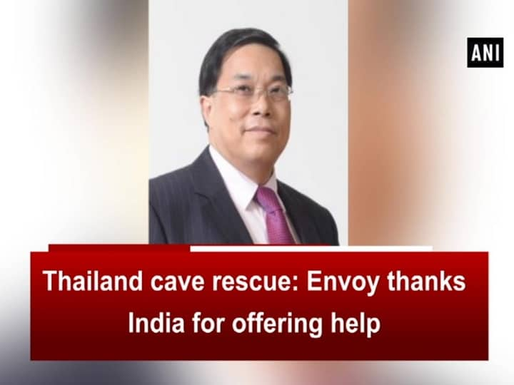 Thailand cave rescue: Envoy thanks India for offering help