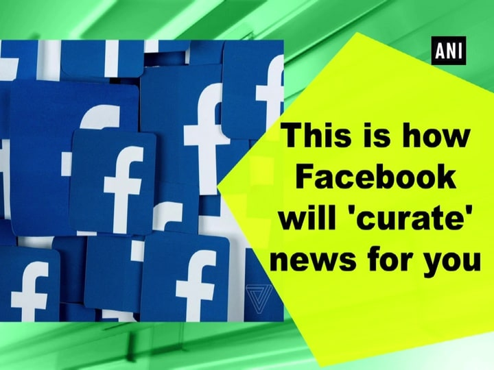 This is how Facebook will 'curate' news for you