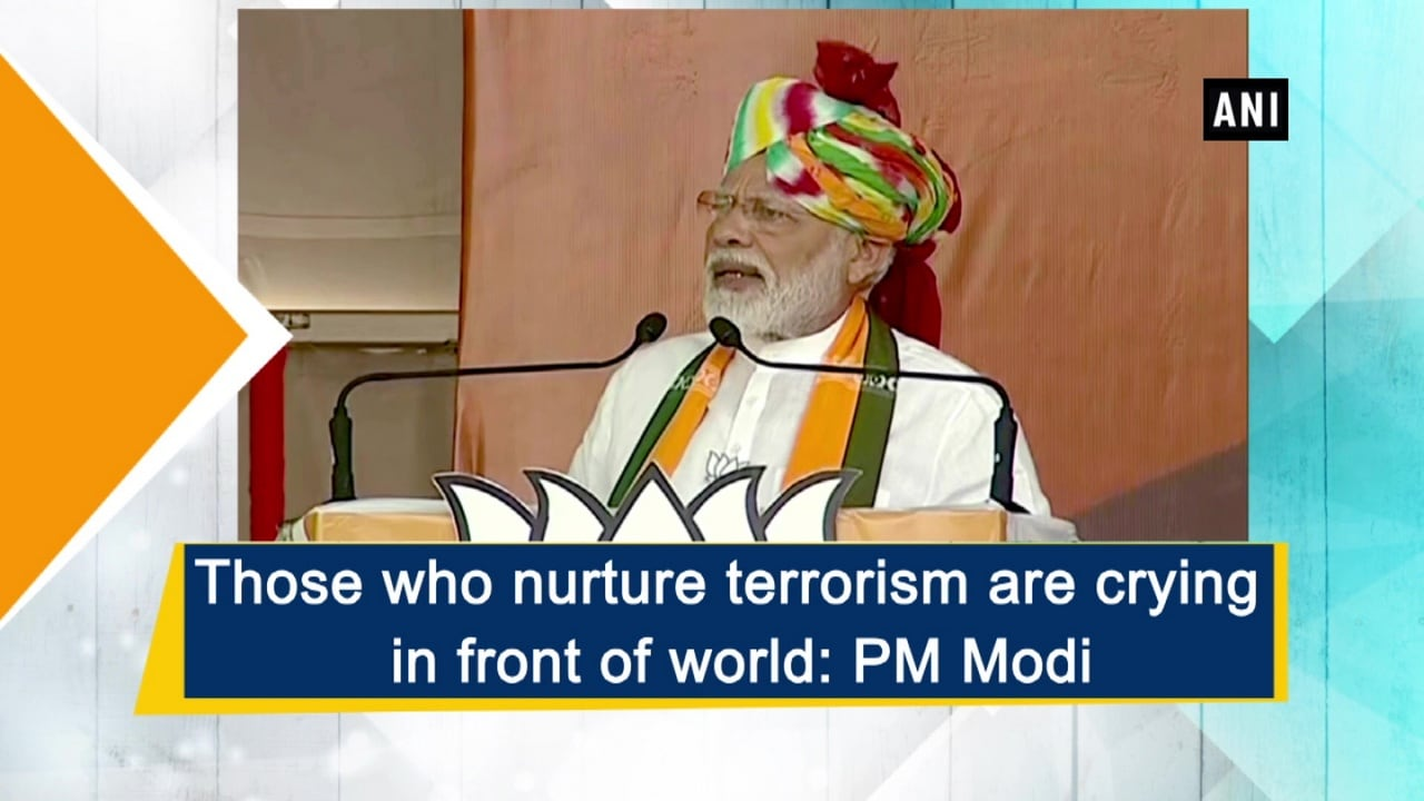 Those who nurture terrorism are crying in front of world: PM Modi