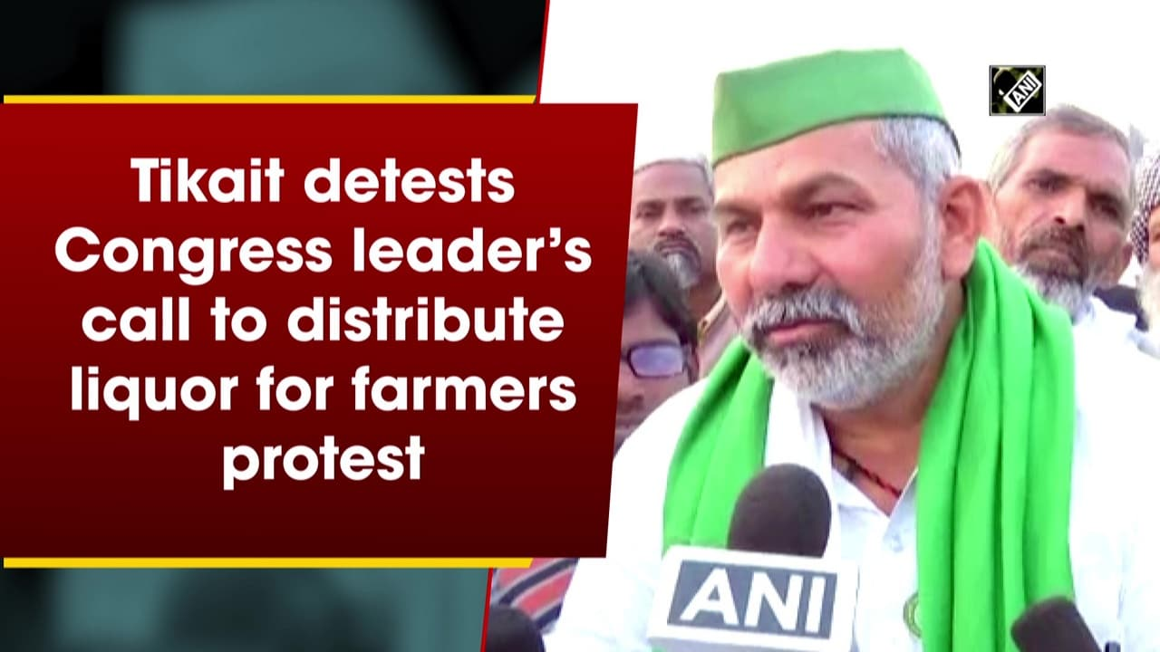 Tikait detests Congress leader's call to distribute liquor for farmers protest