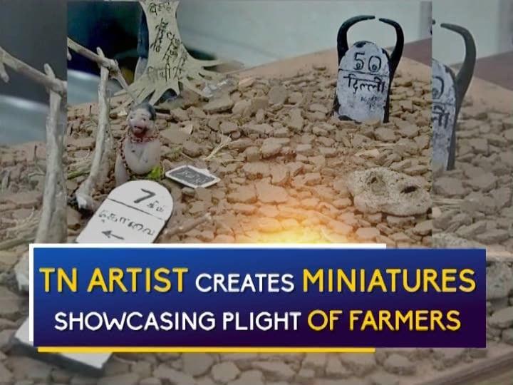 TN artist creates miniatures showcasing plight of farmers