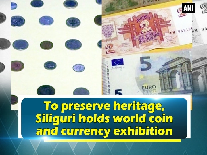 To preserve heritage, Siliguri holds world coin and currency exhibition