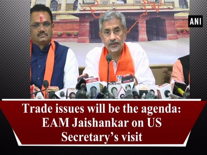 Trade issues will be the agenda: EAM Jaishankar on US Secretary's visit
