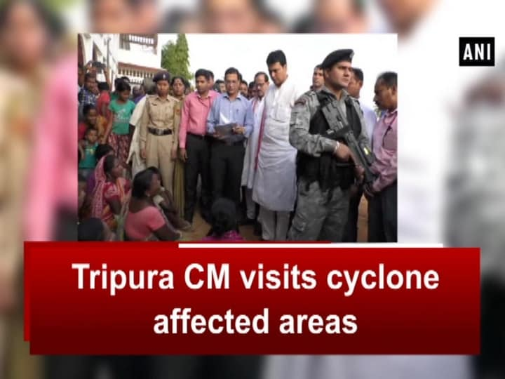 Tripura CM visits cyclone affected areas