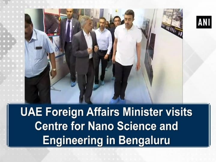 UAE Foreign Affairs Minister visits Centre for Nano Science and Engineering in Bengaluru