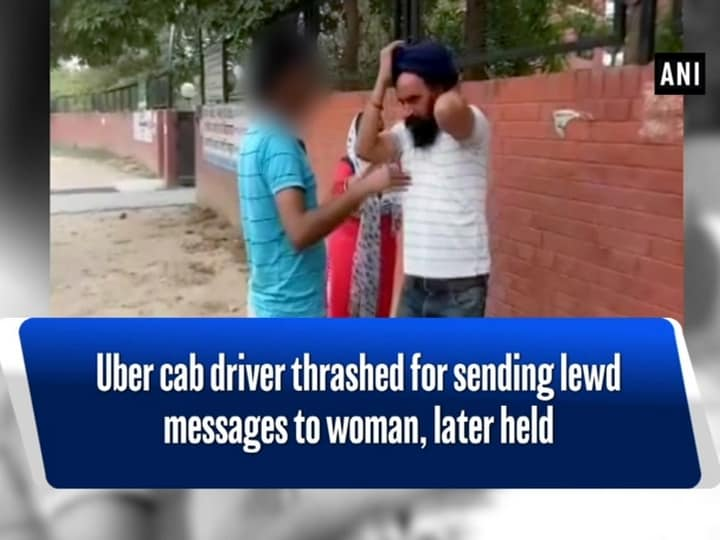 Uber cab driver thrashed for sending lewd messages to woman, later held