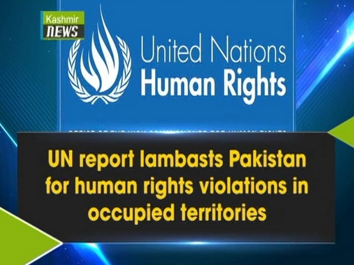 UN report lambasts Pakistan for human rights violations in occupied territories