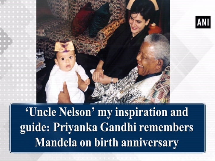 'Uncle Nelson' my inspiration and guide: Priyanka Gandhi remembers Mandela on birth anniversary