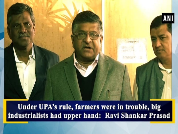 Under UPA's rule, farmers were in trouble, big industrialists had upper hand:  Ravi Shankar Prasad