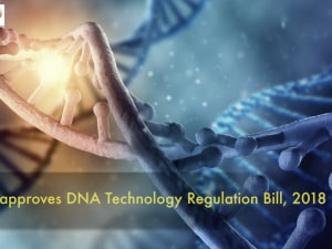 Union Cabinet approves DNA Technology Regulation Bill, 2018