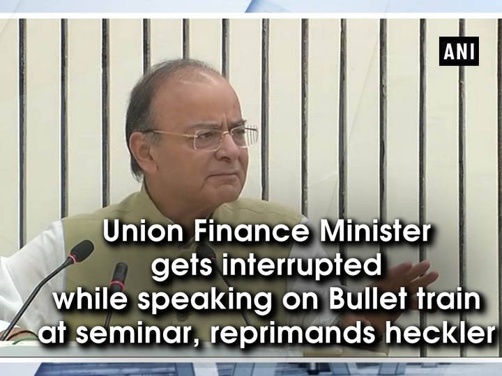 Union Finance Minister gets interrupted while speaking on Bullet train at seminar, reprimands heckler