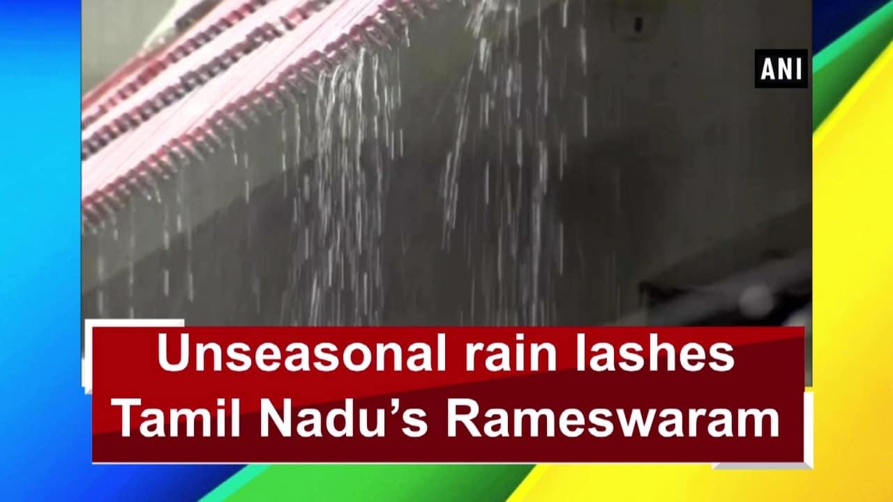 Unseasonal rain lashes Tamil Nadu's Rameswaram