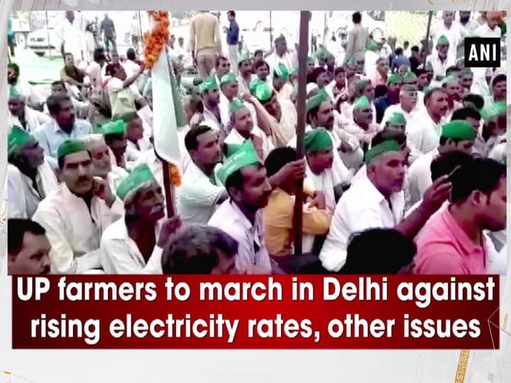 UP farmers to march in Delhi against rising electricity rates, other issues