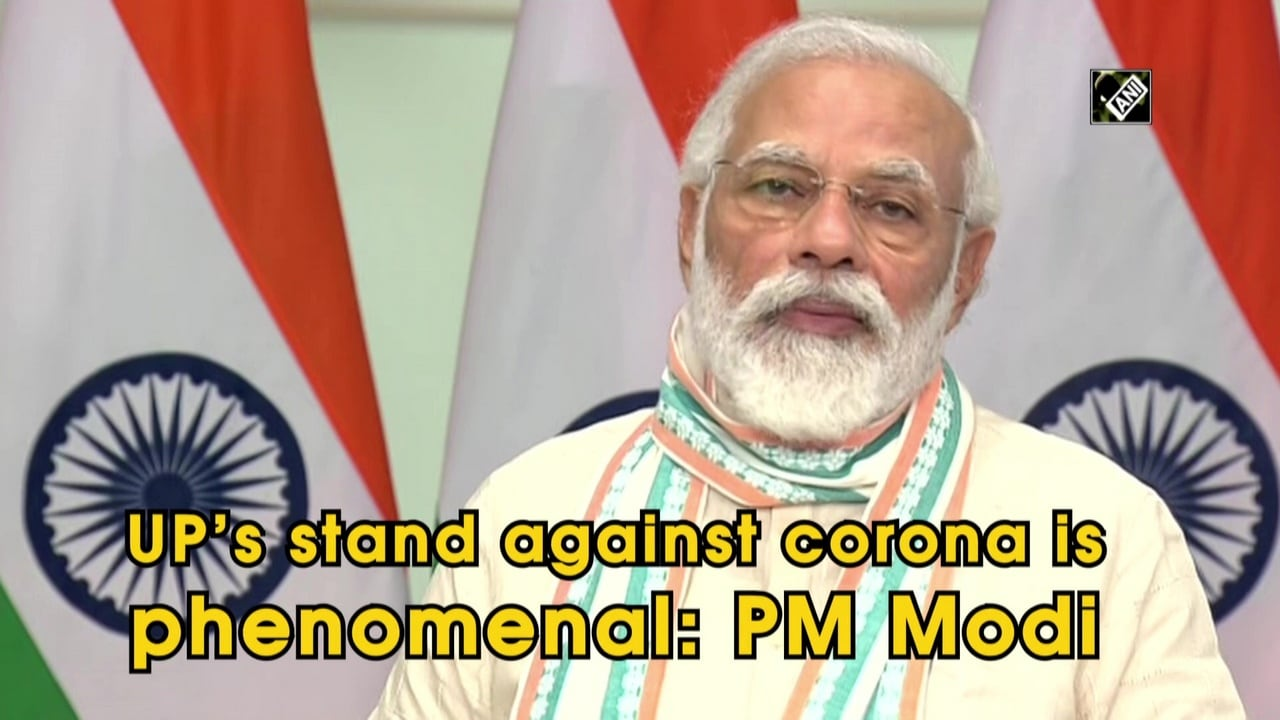 UP's stand against corona is phenomenal: PM Modi
