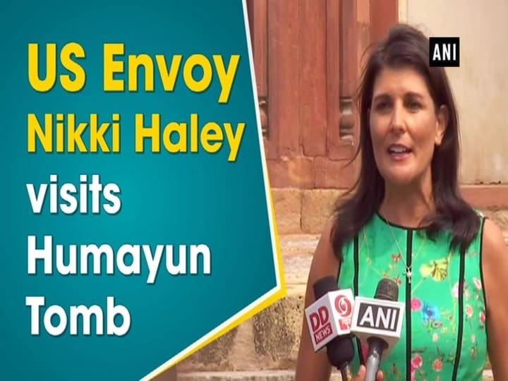 US Envoy Nikki Haley visits Humayun Tomb
