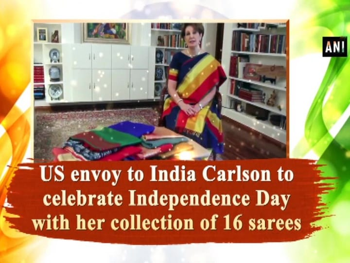 US envoy to India Carlson to celebrate Independence Day with her collection of 16 sarees