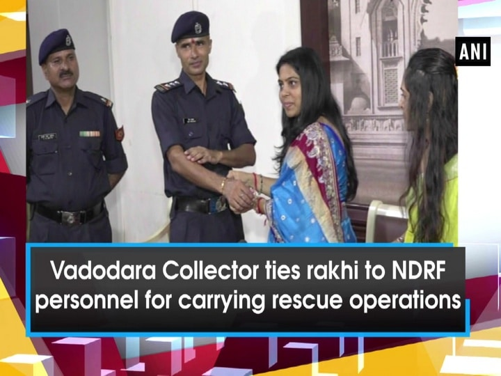 Vadodara Collector ties rakhi to NDRF personnel for carrying rescue operations
