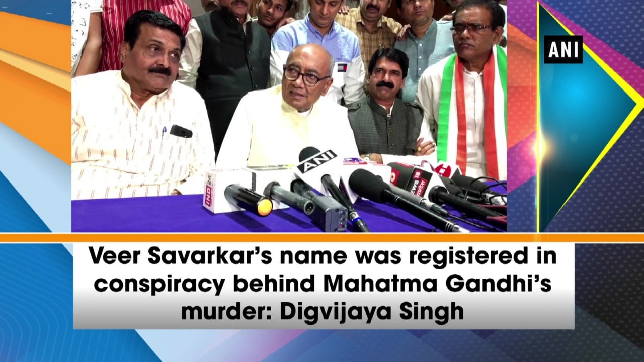 Veer Savarkar's name was registered in conspiracy behind Mahatma Gandhi's murder: Digvijaya Singh