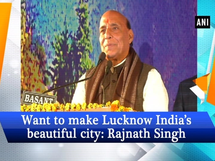 Want to make Lucknow India's beautiful city: Rajnath Singh