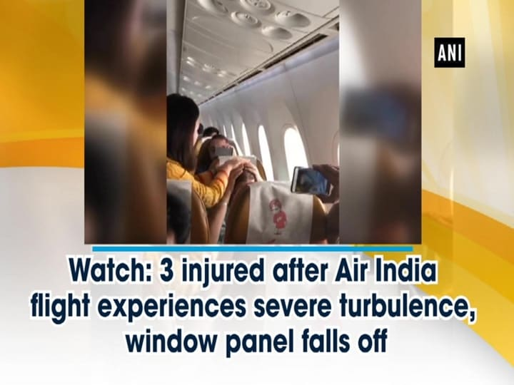 Watch: 3 injured after Air India flight experiences severe turbulence, window panel falls off