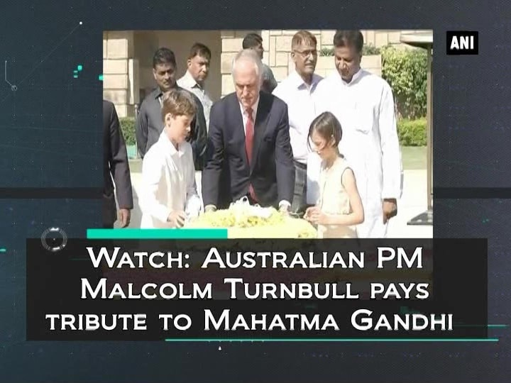 Watch: Australian PM Malcolm Turnbull pays tribute to Mahatma Gandhi