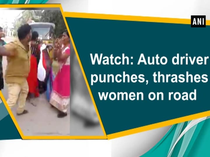 Watch: Auto driver punches, thrashes women on road