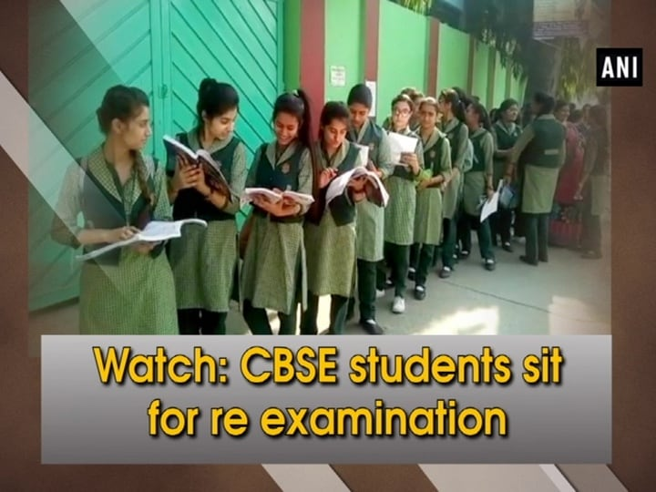 Watch: CBSE students sit for re examination