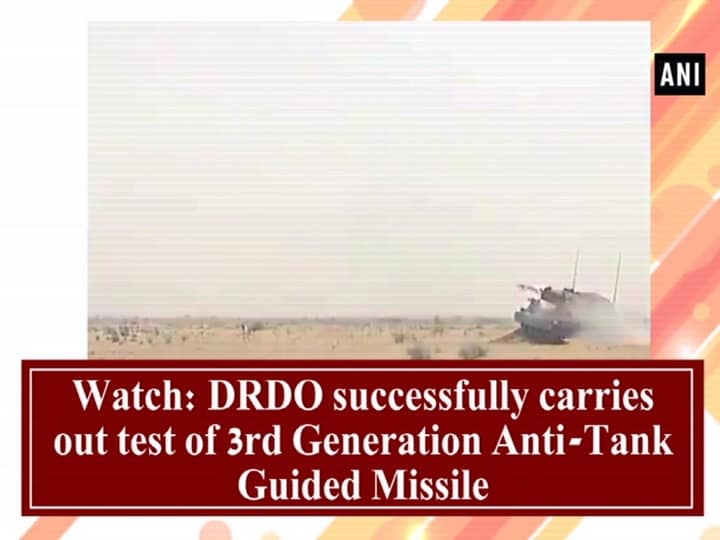 Watch: DRDO successfully carries out test of 3rd Generation Anti-Tank Guided Missile