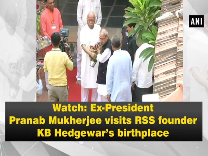 Watch: Ex-President Pranab Mukherjee visits RSS founder KB Hedgewar's birthplace