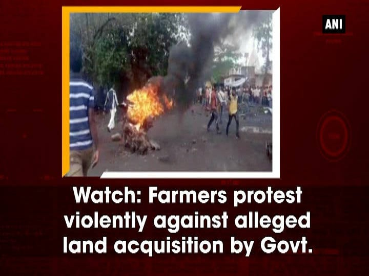 Watch: Farmers protest violently against alleged land acquisition by Govt.