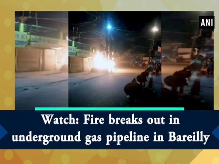 Watch: Fire breaks out in underground gas pipeline in Bareilly