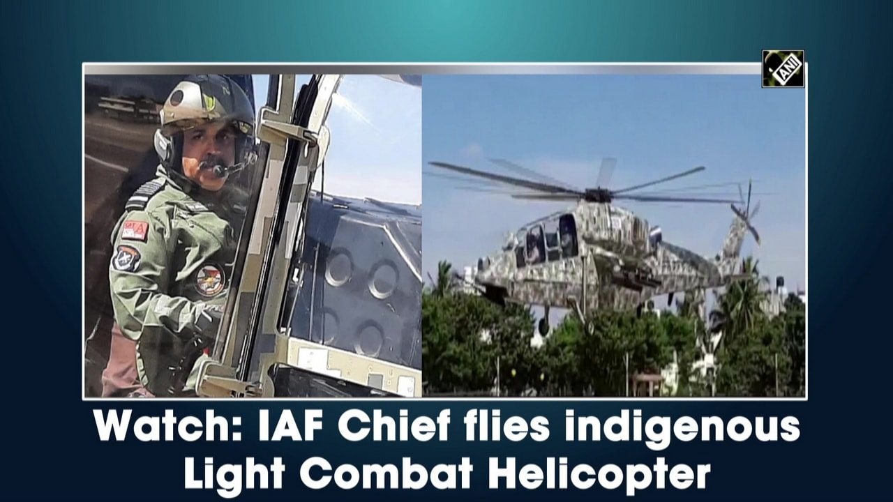 Watch: IAF Chief flies indigenous Light Combat Helicopter