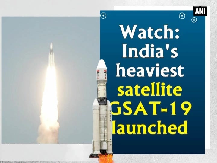 Watch: India's heaviest satellite GSAT-19 launched