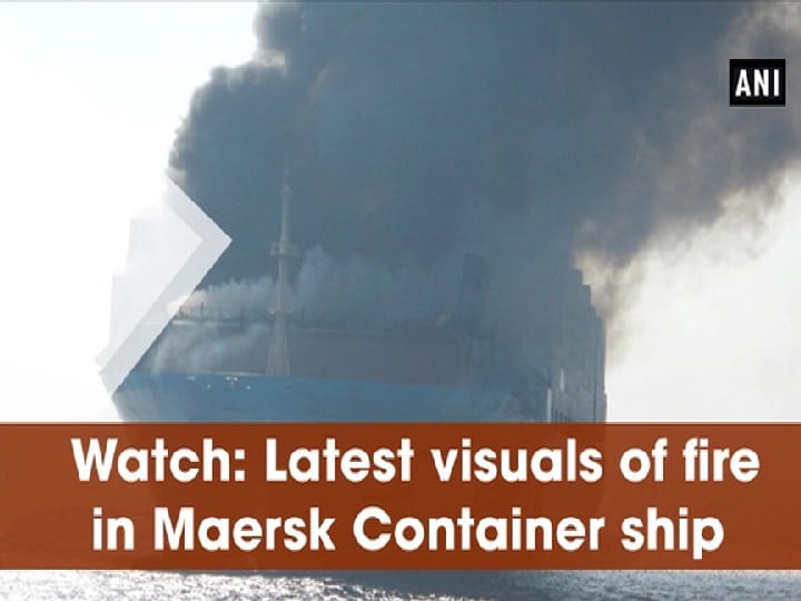 Watch: Latest visuals of fire in Maersk Container ship