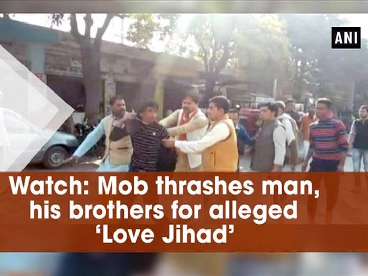 Watch: Mob thrashes man, his brothers for alleged 'Love Jihad'